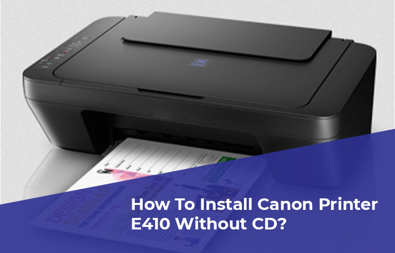 How To Install Canon Printer E410 Without CD