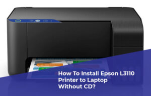 How To Install Epson L3110 Printer to Laptop Without CD
