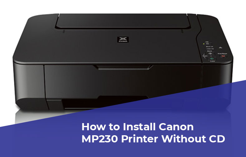 How to Install Canon MP230 Printer Without CD